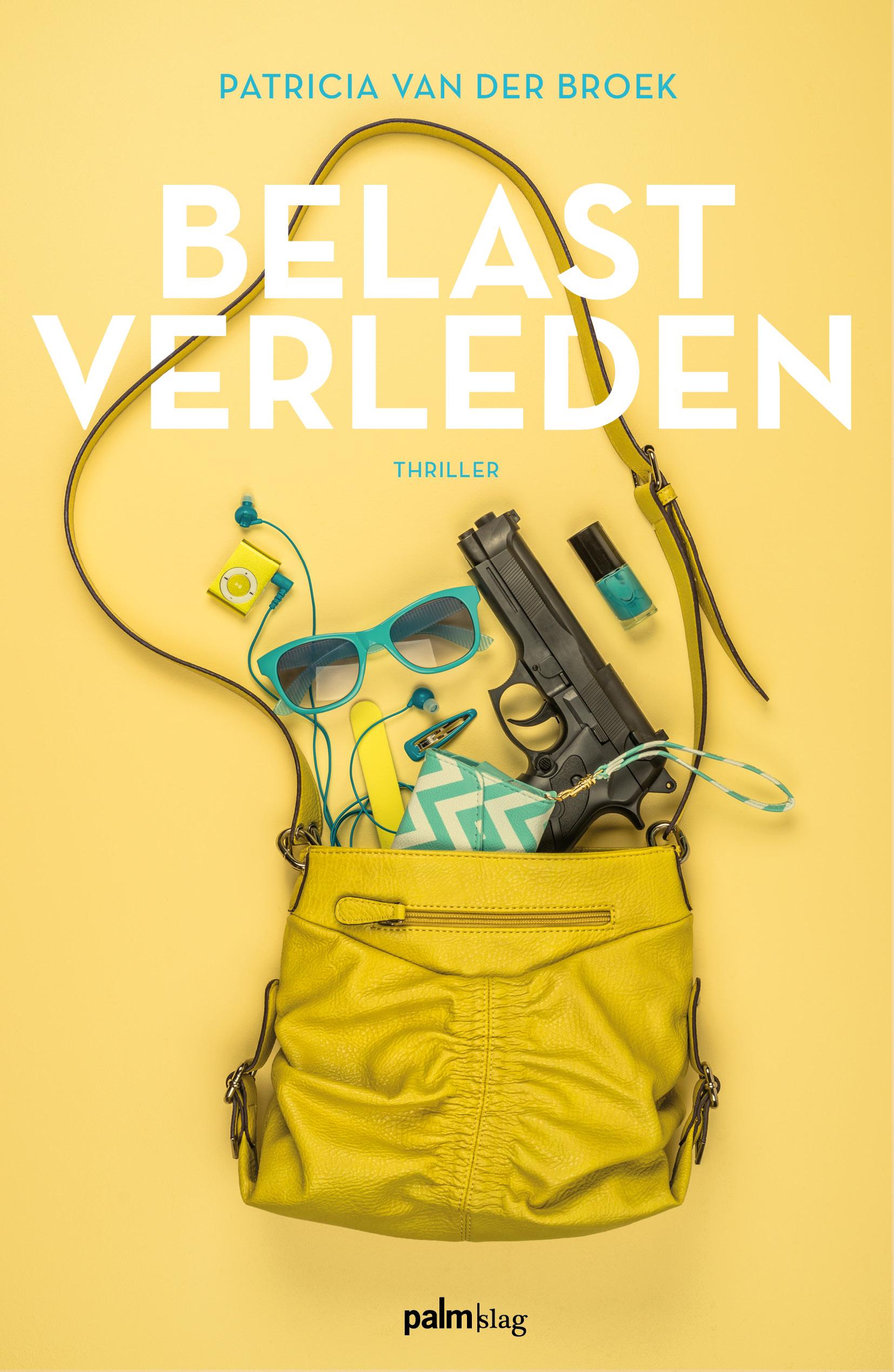 Belast Verleden verschijnt tijdens de Spannende Boeken Weken Patricia van der Broek komt met tweede thriller